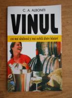 Anticariat: C. A. Alboniti - Vinul. Cea mai sanatoasa si mai nobila dintre bauturi
