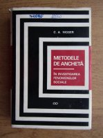 C. A. Moser - Metodele de ancheta in investigarea fenomenelor sociale