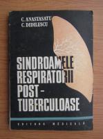 Anticariat: C. Anastasatu - Sindroamele respiratorii post-tuberculoase