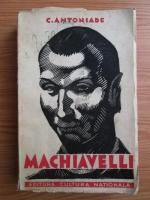 Anticariat: C. Antoniade - Machiavelli (editie veche)