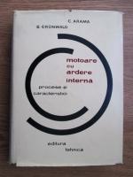 C. Arama, B. Grunwald - Motoare cu ardere interna. Procese si caracteristici