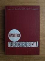 C. Arseni, Al. I. Constantinescu, M. Maretsis - Semiologie neurochirurgicala