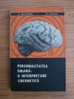 C. Balaceanu, Ed. Nicolau - Personalitatea umana, o interpretare cibernetica