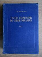 C. D. Nenitescu - Tratat elementar de chimie organica (Editia IV, Volumul 1)