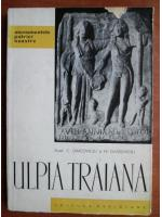 Anticariat: C. Daicoviciu - Ulpia Traiana