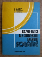 Anticariat: C. de Sabata, M. Borneas, B. Rothenstein - Bazele fizice ale conversiei energiei solare