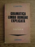 C. Dimitriu - Gramatica limbii romane explicata: sintaxa