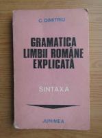 C. Dimitriu - Gramatica limbii romane explicata