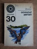 Anticariat: C. Dissescu - Oceanul aerian