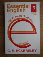 Anticariat: C. E. Eckersley - Essential english for foreign students book three (volumul 3)