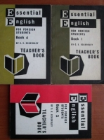 C. E. Eckersley - Essential English for foreign students. Teacher's Book (volumele 1, 2 si 4)