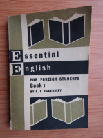 C. E. Eckersley - Essential English for foreign students (volumul 1,1967)