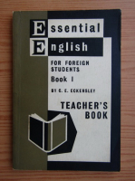 C. E. Eckersley - Essential English for foreign students, volumul 1. Teacher's book
