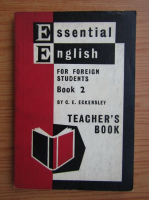 C. E. Eckersley - Essential English for foreign students, volumul 2. Teacher's book