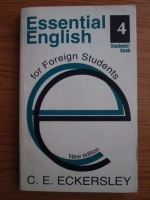 C. E. Eckersley - Essential English for Foreign Students (volumul 4)