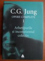 C. G. Jung - Opere complete, vol. 1. Arhetipurile si inconstientul colectiv