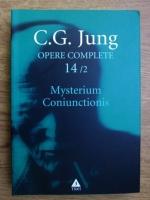 C. G. Jung - Opere complete, vol 14, partea a 2-a. Cercetari asupra separarii si unirii contrastelor sufletesti in alchimie