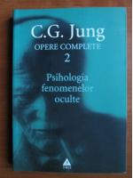 C. G. Jung - Opere complete, vol. 2. Psihologia fenomenelor oculte