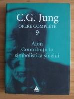 C. G. Jung - Opere complete, vol. 9 - Aion. Contributii la simbolistica sinelui