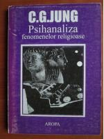 Anticariat: C. G. Jung - Psihanaliza fenomenelor religioase