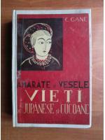 C. Gane - Amarate si vesele vieti de jupanese si cucoane