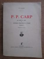 C. Gane - P. P. Carp si locul sau in istoria politica a tarii (volumul 1, 1937)