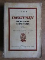 C. Gane - Trecute vieti de doamne si domnite, volumul 1, ilustrat (1933)