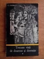 Anticariat: C. Gane - Trecute vieti de doamne si domnite (volumul 1)