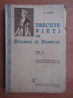 Anticariat: C. Gane - Trecute vieti de Doamne si Domnite, volumul 2