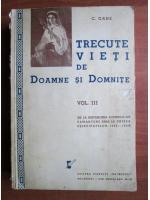C. Gane - Trecute vieti de doamne si domnite (volumul 3, 1939)