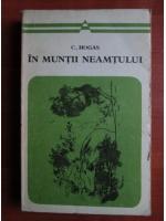 Anticariat: C. Hogas - In muntii Neamtului