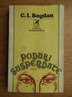 Anticariat: C. I. Bogdan - Poduri suspendate