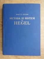 Anticariat: C.I. Gulian - Metoda si sistem la Hegel