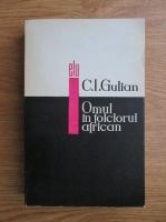 Anticariat: C. I. Gulian - Omul in folclorul african