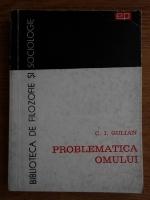C. I. Gulian - Problematica omului. Eseu de antropologie filozofica