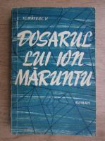 Anticariat: C. Ignatescu - Dosarul lui Ion Maruntu