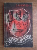 Anticariat: C. Ignatescu - Maria Sa Tara. Din vremea lui Vlad Tepes