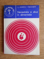 Anticariat: C. Ionescu Tirgoviste - Necesitate si abuz in alimentatie