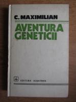 C. Maximilian - Aventura geneticii
