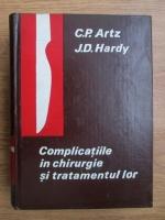 C. P. Artz, J. D. Hardy - Complicatiile in chirurgie si tratamentul lor