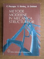 C. Pacoste - Metode moderne in mecanica structurilor