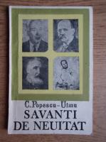 Anticariat: C. Popescu Ulmu - Savanti de neuitat