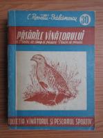 C. Rosetti Balanescu - Pasarile vanatorului, volumul 3. Pasari de camp si padure. Pasari de prada