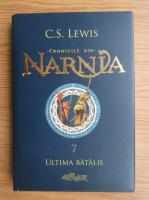 C. S. Lewis - Cronicile din Narnia (volumul 7)