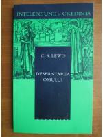 C. S. Lewis - Desfiintarea omului