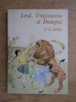 C. S. Lewis - Leul, vrajitoarea si dulapul