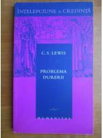 C. S. Lewis - Problema durerii