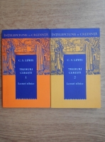 C. S. Lewis - Treburi ceresti (2 volume)