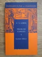 C. S. Lewis - Treburi ceresti (volumul 1, lecturi zilnice)