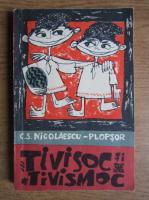 C. S. Nicolaescu Plopsor - Trivisoc si Trivismoc